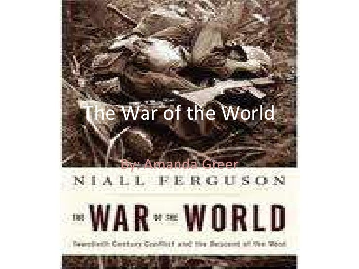 The War of the World<br />By: Amanda Greer<br />