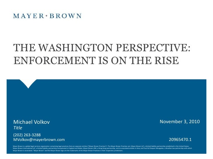THE WASHINGTON PERSPECTIVE:  ENFORCEMENT IS ON THE RISE<br />November 3, 2010<br />Michael Volkov<br />Title<br />(202) 26...