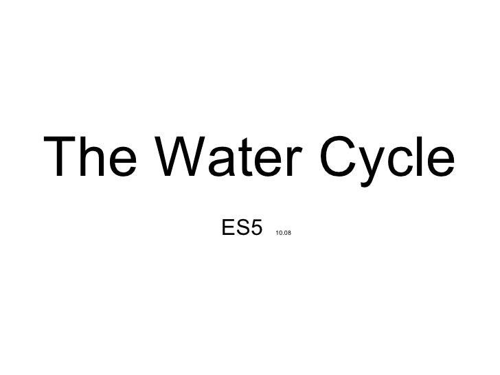 The Water Cycle ES5  10.08