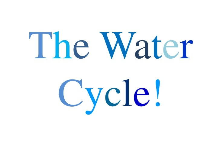 TheWaterCycle!<br />