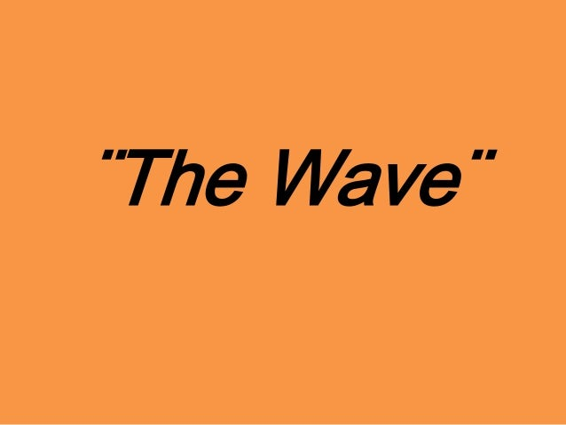 ¨The Wave¨