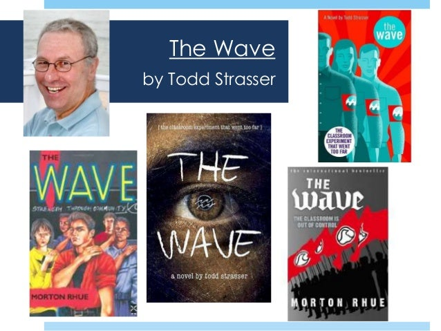 the wave by todd strasser essay Remembering the wave the wave by todd strasser, a novelization of the film first-person essays, features.