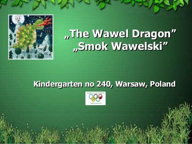 """""""The Wawel Dragon"""" """"Smok Wawelski""""  Kindergarten no 240, Warsaw, Poland"""