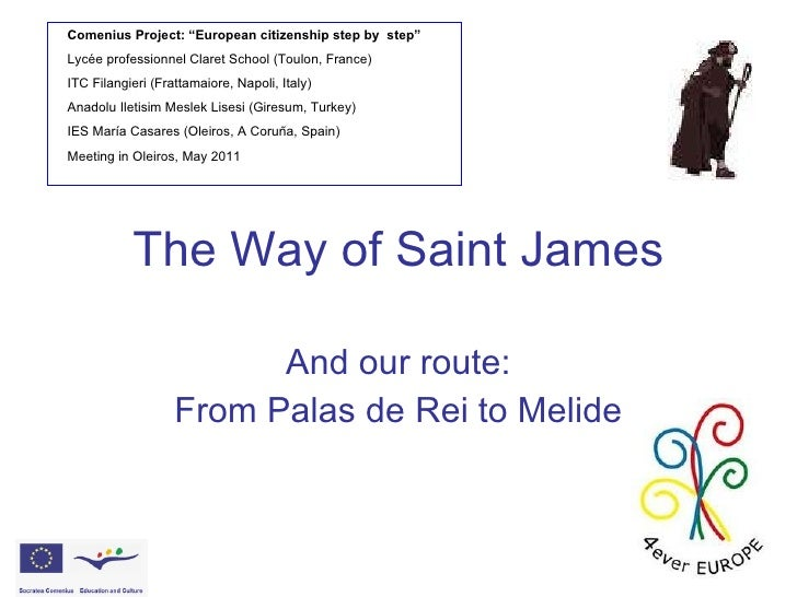 """The Way of Saint James And our route: From Palas de Rei to Melide Comenius Project: """"European citizenship step by  step"""" L..."""