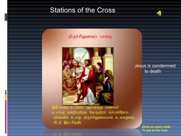 Stations of the Cross Jesus is condemned to death  Click on every slide To get to the next.