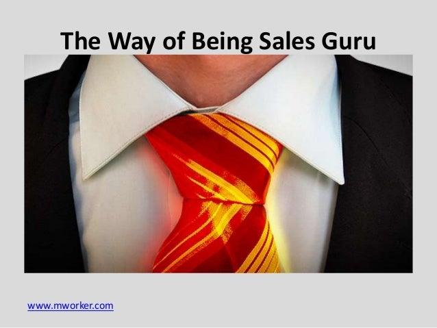 www.mworker.com The Way of Being Sales Guru