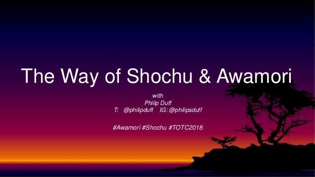 The Way of Shochu & Awamori with Philip Duff T: @philipduff IG: @philipsduff #Awamori #Shochu #TOTC2018