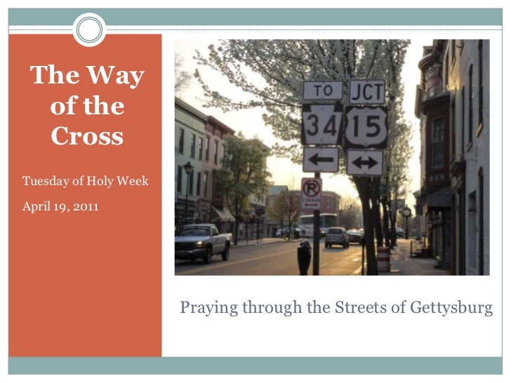 The Way of the Cross<br />Tuesday of Holy Week<br />April 19, 2011<br />Praying through the Streets of Gettysburg<br />