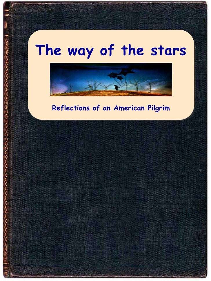 The way of the starsReflections of an American Pilgrim<br />1<br />