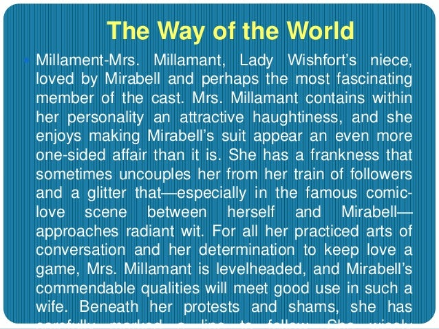 mirabell and millament relationship Millament in 'the way of the world' posted on 05/03/2013 by layanglicana mirabell have you any more conditions to offer hitherto your demands are pretty reasonable millamant trifles as liberty to pay and receive visits to and from whom i please.