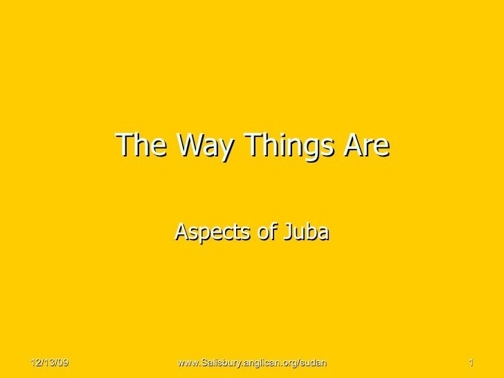 The Way Things Are Aspects of Juba