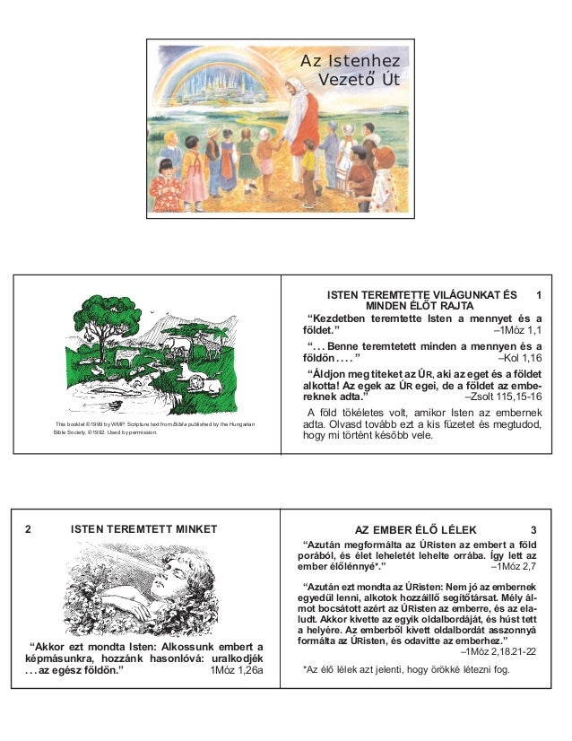 """Az IstenhezVezeto"""" ÚtThis booklet ©1999 by WMP. Scripture text from Biblia published by the HungarianBible Society, ©1992...."""