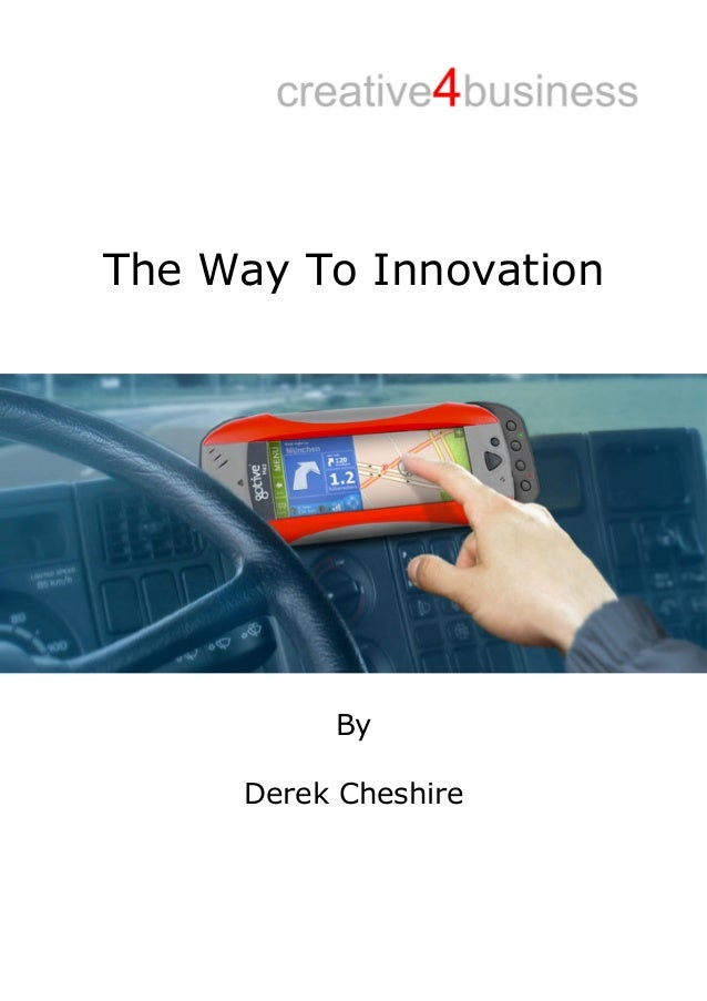 The Way To Innovation By Derek Cheshire