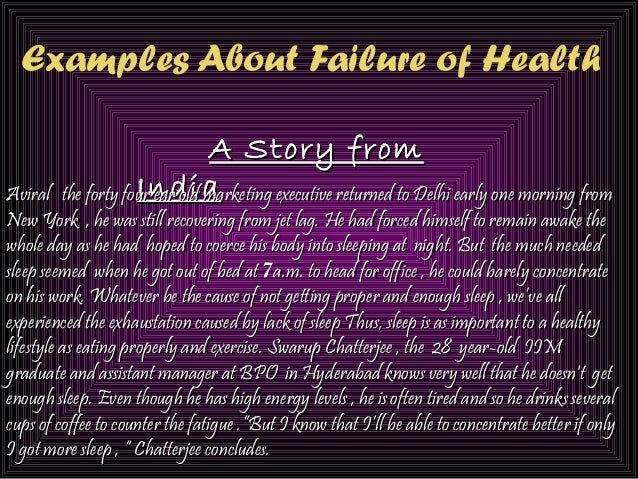 Examples About Failure of Health A Story fromA Story from IndiaIndiaAviral the forty four ear old marketing executive retu...