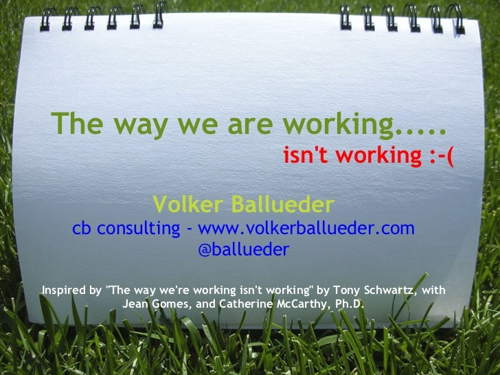 The way we are working.....                                           isnt working :-(                   Volker Ballueder ...