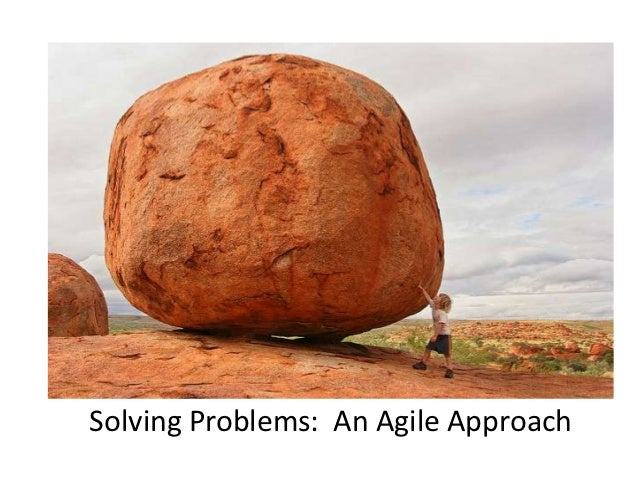 Solving Problems: An Agile Approach