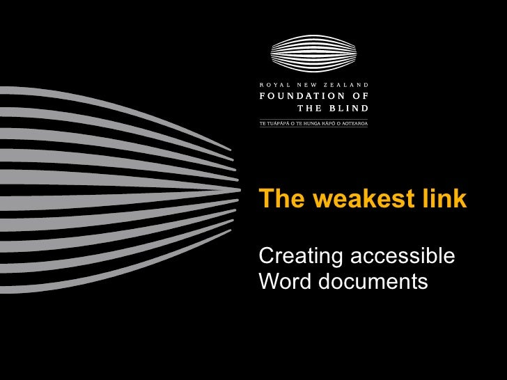 The weakest link Creating accessible Word documents