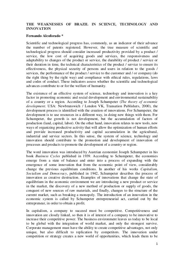 THE WEAKNESSES OF BRAZIL IN SCIENCE, TECHNOLOGY AND INNOVATION Fernando Alcoforado * Scientific and technological progress...