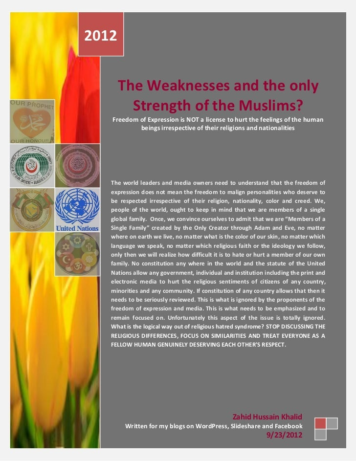 2012       The Weaknesses and the only         Strength of the Muslims?   Freedom of Expression is NOT a license to hurt t...