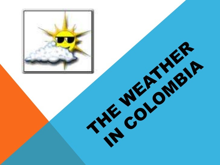 In Colombia there are not seasons as in others countries, but the relief makes thelands have a variable temperature. This ...