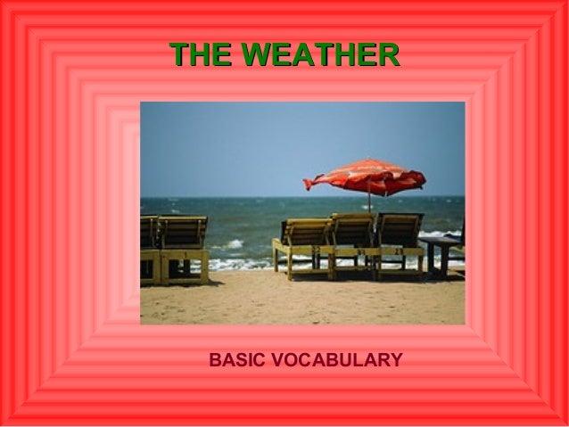 THE WEATHER BASIC VOCABULARY