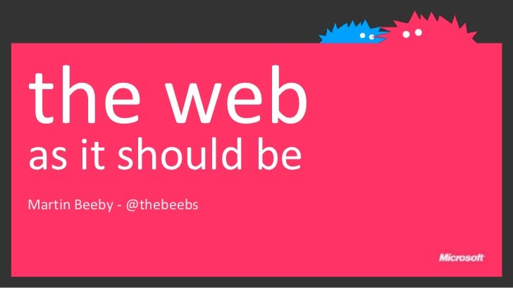 the webas it should beMartin Beeby - @thebeebs