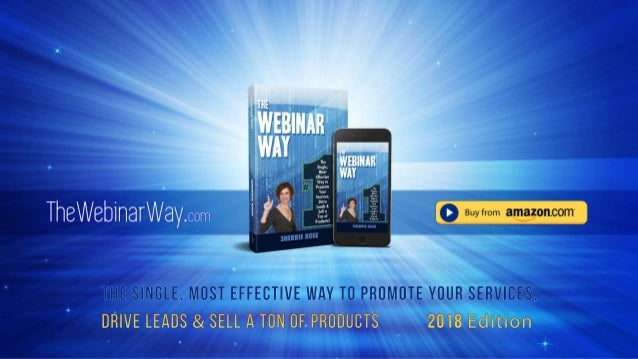 "The Webinar Way About The Webinar Way: ""The Webinar Way"" is the #1 Way to reach global audiences and the #1 most effective..."