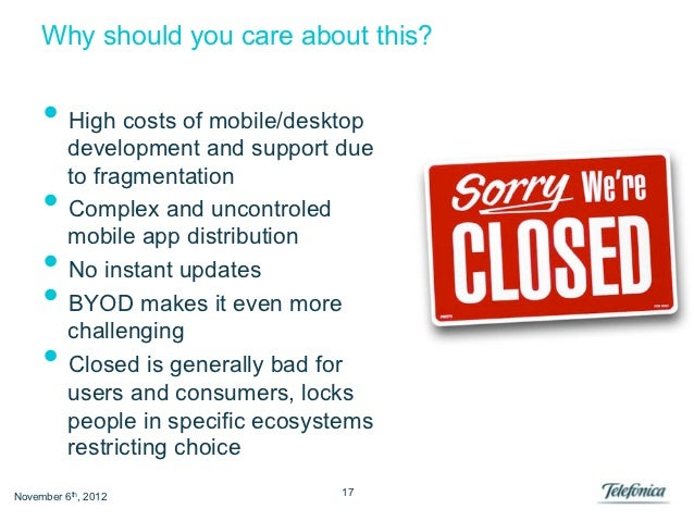 Why should you care about this?     • High costs of mobile/desktop          development and support due          to fragm...