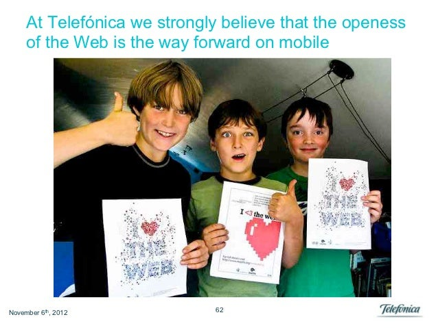 At Telefónica we strongly believe that the openess     of the Web is the way forward on mobileNovember 6th, 2012          ...