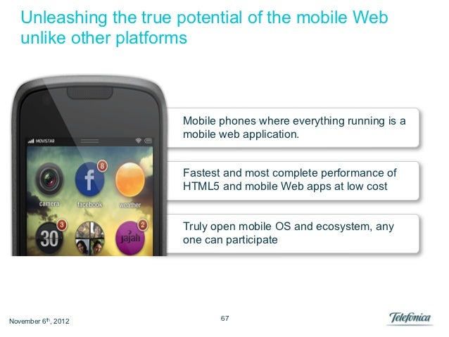 Unleashing the true potential of the mobile Web   unlike other platforms                       Mobile phones where everyth...