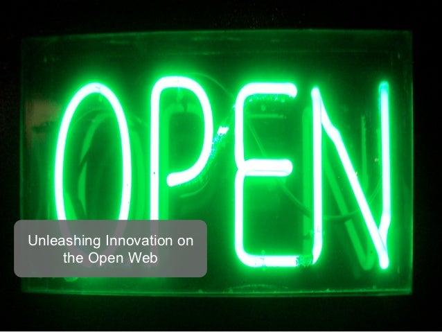 Unleashing Innovation on          the Open WebNovember 6th, 2012              95
