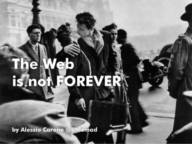 """The web is not forever"" por @Littlemad"