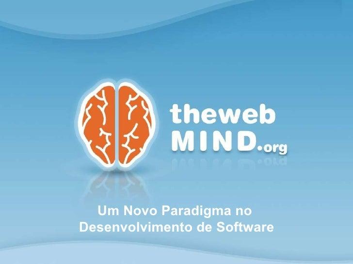 Um Novo Paradigma no  Desenvolvimento de Software
