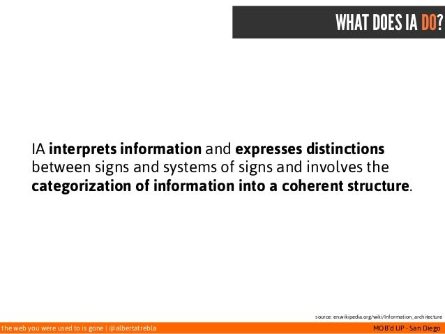 the web you were used to is gone   @albertatrebla MOB'd UP - San Diego WHAT DOES IA DO? IA interprets information and expr...