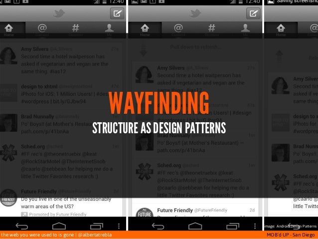 the web you were used to is gone   @albertatrebla MOB'd UP - San Diego image: Android Design Patterns STRUCTURE AS DESIGN ...
