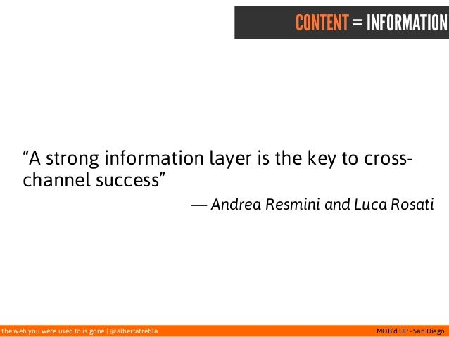 """the web you were used to is gone   @albertatrebla MOB'd UP - San Diego CONTENT = INFORMATION """"A strong information layer i..."""