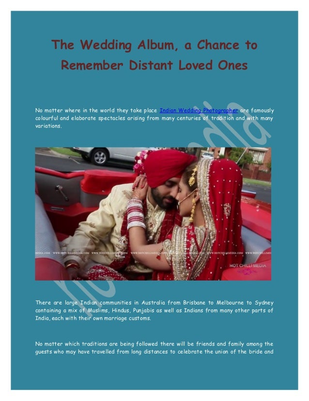 The Wedding Album, a Chance to Remember Distant Loved Ones  No matter where in the world they take place Indian Wedding Ph...