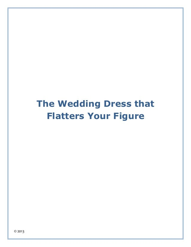 © 2013 The Wedding Dress that Flatters Your Figure