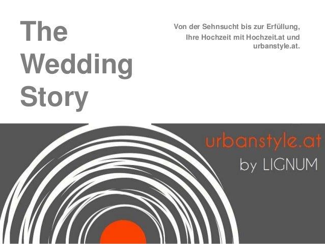 The       Von der Sehnsucht bis zur Erfüllung,             Ihre Hochzeit mit Hochzeit.at und                              ...
