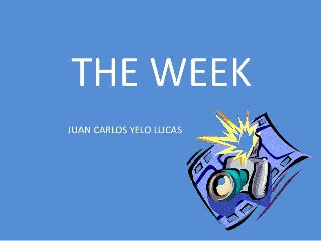THE WEEK JUAN CARLOS YELO LUCAS