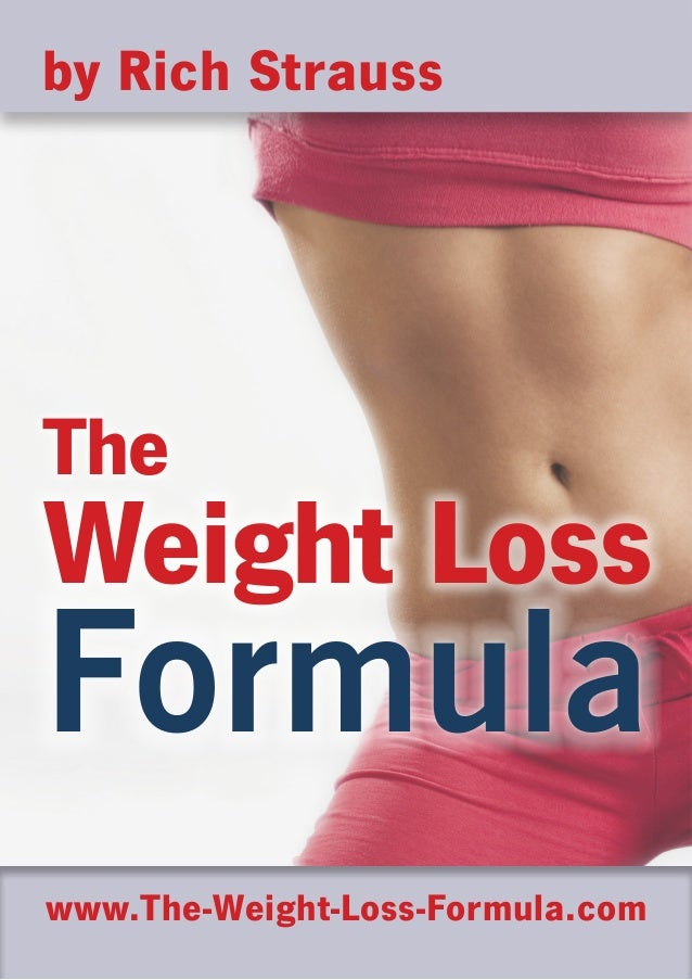 by Rich StraussTheWeight LossFormulawww.The-Weight-Loss-Formula.com