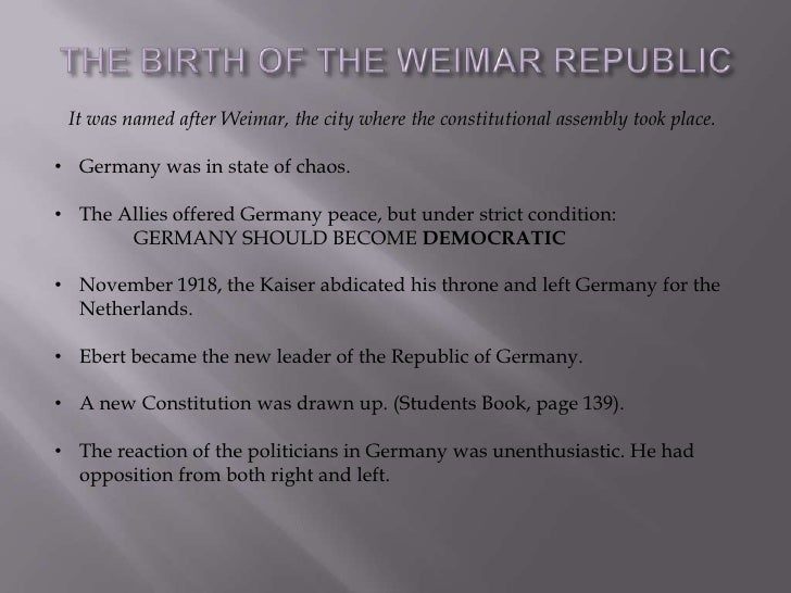 defeated germany under the weimar republic Was the weimar republic doomed from its very beginning discuss this view of germany's infant democratic system the weimar republic was born out of german defeat in world war i and lasted until 1933 with the rise of nazism and hitler's becoming dictator.