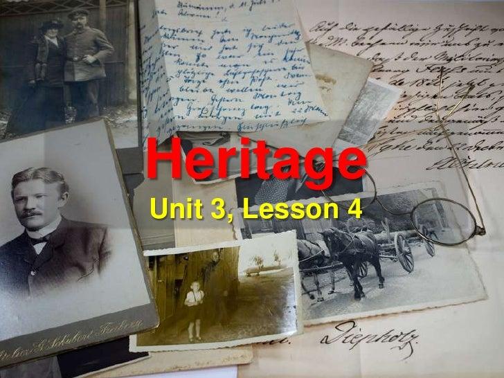 HeritageUnit 3, Lesson 4<br />