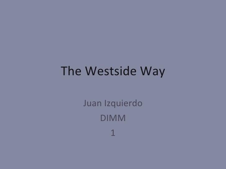 The Westside Way Juan Izquierdo DIMM 1