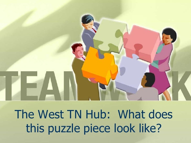 The West TN Hub:  What does thispuzzle piece look like?<br />
