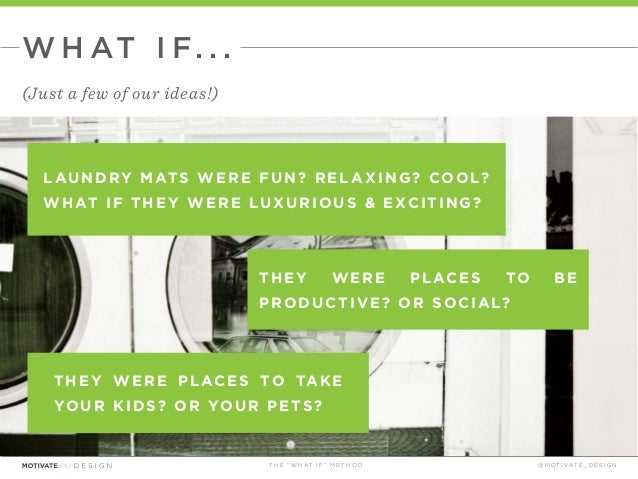 The What If Technique presented by Motivate Design Slide 31