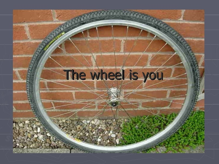 The wheel is you