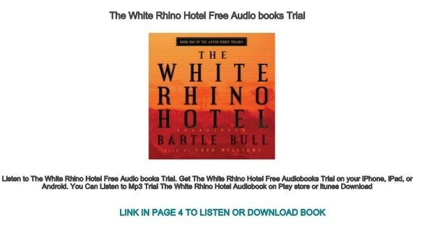 The White Rhino Hotel Free Audio books Trial