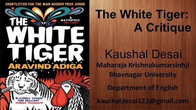 The White Tiger: A Critique Kaushal Desai Maharaja Krishnakumarsinhji Bhavnagar University Department of English kaushalde...