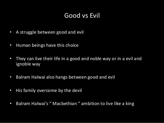 struggle between good and evil 2 essay The struggle between good and evil in the hobbit in the hobbit, jrr tolkien describes the struggle of good against evil by creating a fantasy world complete with settings, creatures and magic.